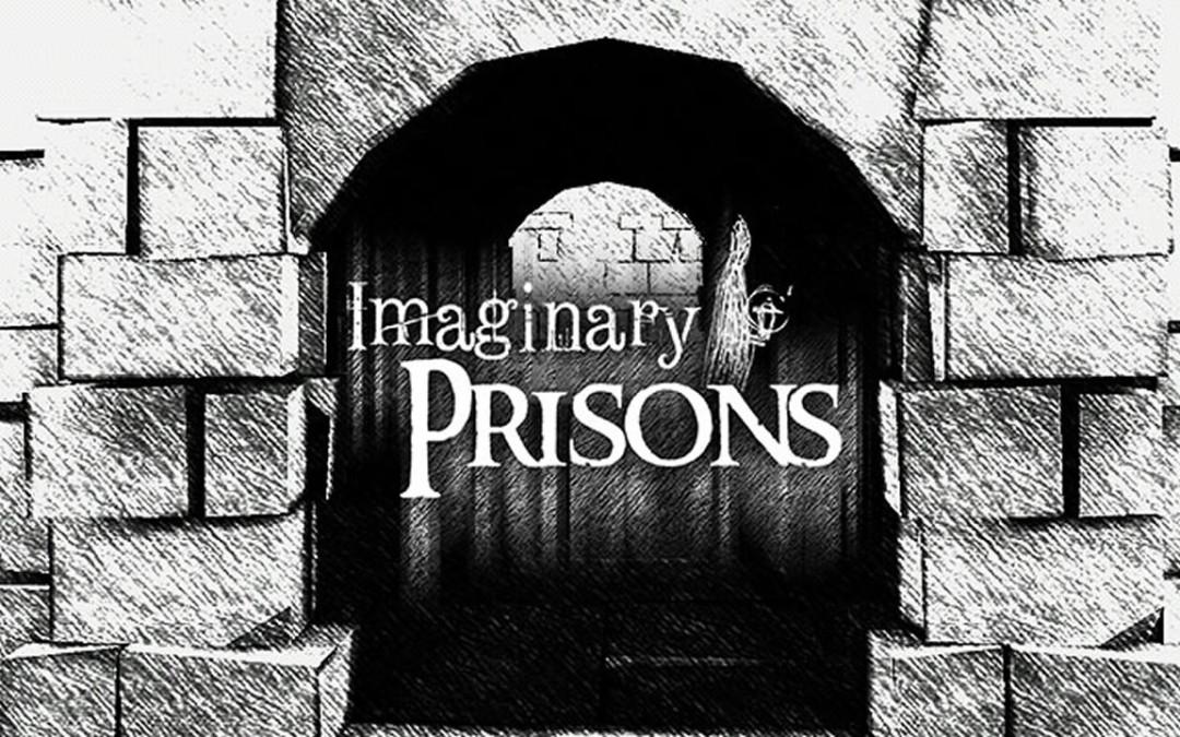 Imaginary Prisons